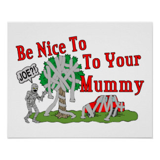Be Nice To Your Mummy Poster