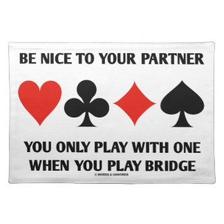 Be Nice To Your Partner You Only Play With One Cloth Placemat