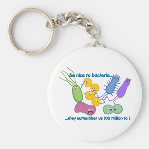 Be Nicer to Bacteria Keychain