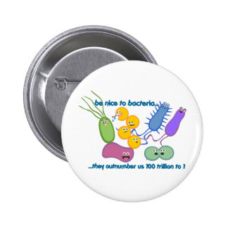 Be Nicer to Bacteria Pinback Button