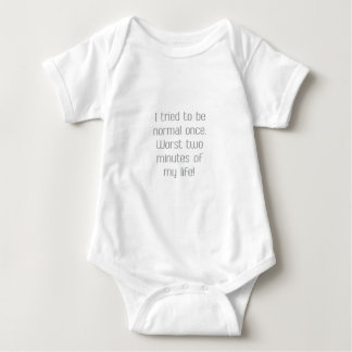 Be Normal Quote Baby Bodysuit