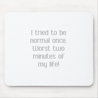 Be Normal Quote Mouse Pad