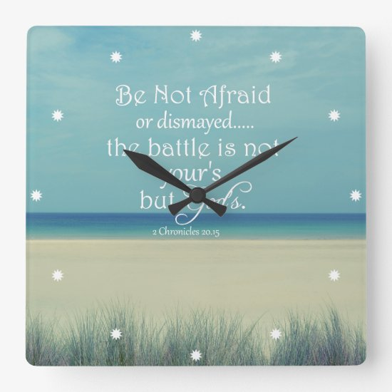 Be Not Afraid Bible Verse Square Wall Clock