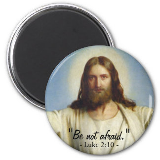 """Be Not Afraid"" Custom Magnet"