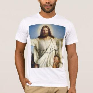 """""""Be Not Afraid"""" Custom Shirt"""