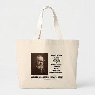 Be Not Afraid Of Life William James Quote Tote Bag