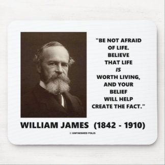 Be Not Afraid Of Life William James Quote Mouse Pad