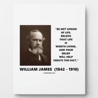 Be Not Afraid Of Life William James Quote Plaque