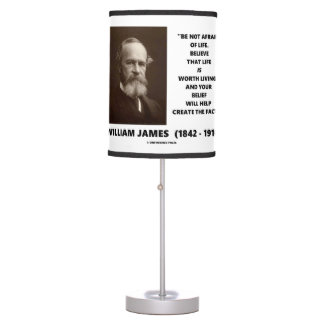 Be Not Afraid Of Life William James Quote Table Lamp