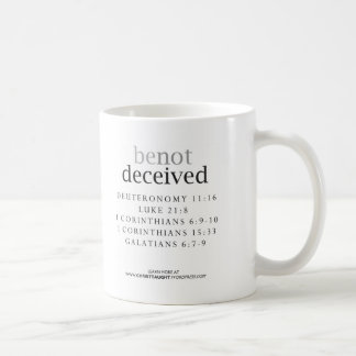 Be Not Deceived Mug