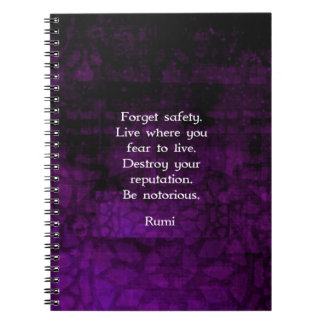 Be Notorious Rumi Inspirational Quote Spiral Notebook