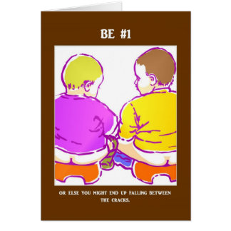Be Number One Or Else You Might End Up Falling Greeting Card