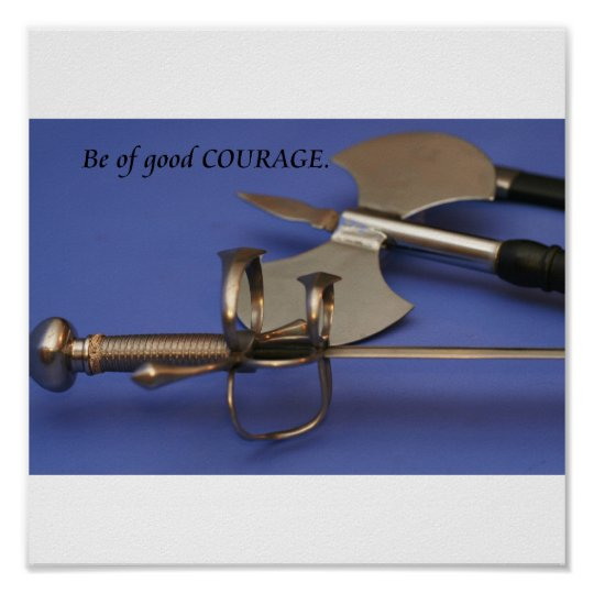 """""""Be of Good Courage"""" Poster"""
