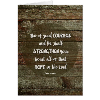 Be of Good Courage - Psalm 31:24 Card