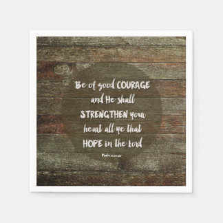 Be of Good Courage - Psalm 31:24 Paper Napkin
