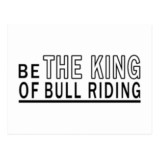 Be Of The King Of Bull Riding Postcard