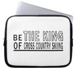 Be Of The King Of Cross Country Skiing Computer Sleeves