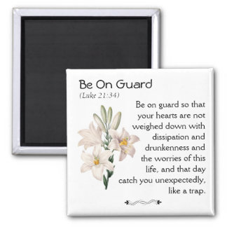 Be On Guard (Luke 21:34) 2 Inch Square Magnet