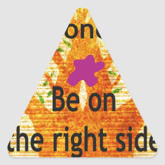 Be on the right side triangle stickers