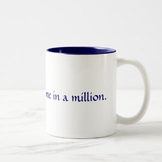 Be one in a million. Two-Tone coffee mug