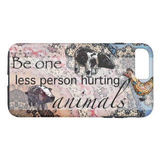 Be one less person hurting animals iPhone 8 plus/7 plus case