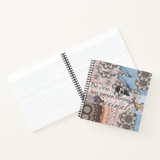 Be one less person hurting animals notebook