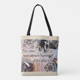 Be one less person hurting animals tote bag