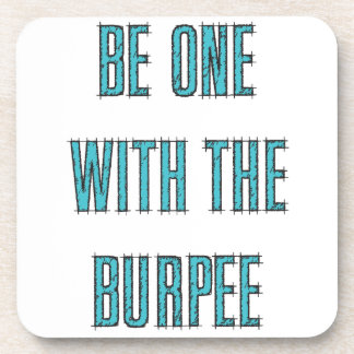 Be One With The Burpee Beverage Coaster