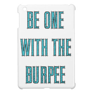 Be One With The Burpee iPad Mini Cover