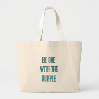 Be One With The Burpee Large Tote Bag