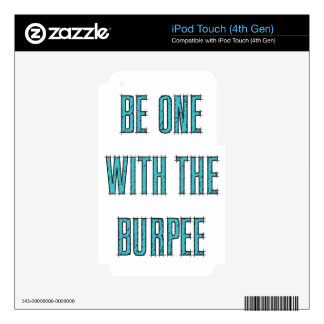 Be One With The Burpee Skins For iPod Touch 4G