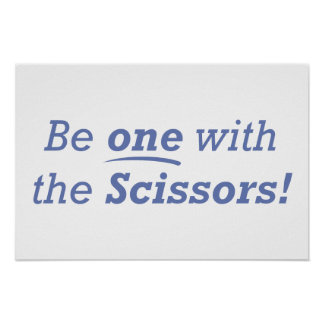 Be one with the Scissors! Poster