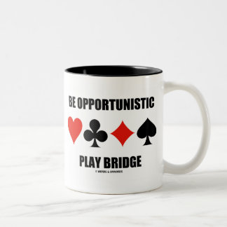 Be Opportunistic Play Bridge (Four Card Suits) Two-Tone Coffee Mug