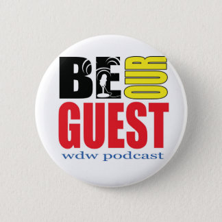 Be Our Guest Podcast Button! Pinback Button