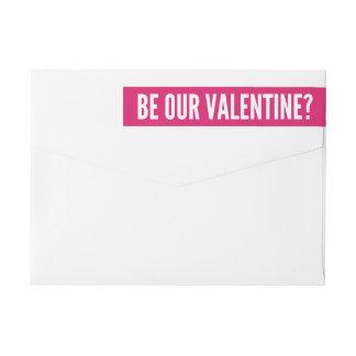 Be Our Valentine   Modern Pink Wrap Around Label