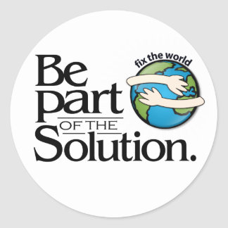 Be Part of the Solution Customize Product Round Stickers
