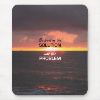 Be Part of the Solution Mouse Pad