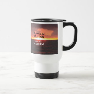 Be Part of the Solution 15 Oz Stainless Steel Travel Mug