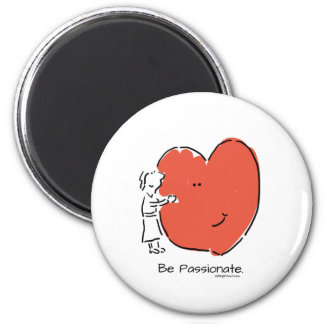 Be Passionate 2 Inch Round Magnet