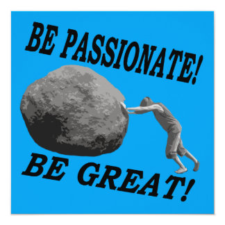 Be Passionate! Be Great! Design Card