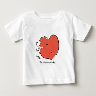 Be Passionate T Shirt