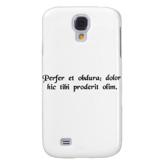 Be patient and tough; some day this pain will..... galaxy s4 case