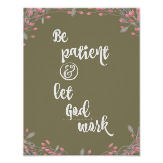 Be Patient; Let God Work Quote Poster