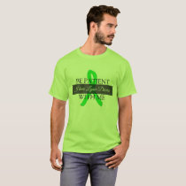 Be Patient with Me, I have Lyme Disease Shirt