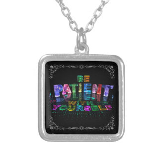 Be Patient with Yourself Silver Plated Necklace