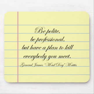"""""""Be Polite"""" Gen. Mad Dog Mattis Quote Mouse Pad"""