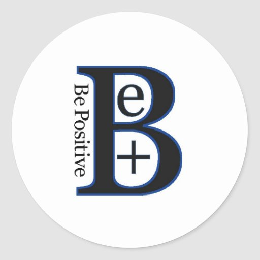 Be Positive Second Design Round Stickers