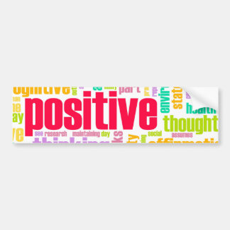 Be Positive! Stay Positive! Bumper Stickers