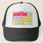 Be Positive! Stay Positive! Trucker Hat