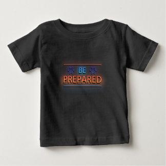 Be prepared. baby T-Shirt